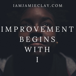 Quotes That Will Motivate You To Improve Yourself I Am Jamie Clay